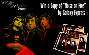 "[Giveaway] Win a Copy of ""Noise on Fire"" by Galaxy Express!"