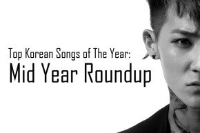 Top Korean Songs of 2012: Mid-Year Roundup