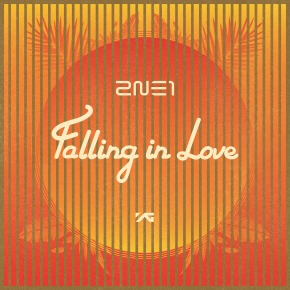 "[Review] [Single] 2NE1 – ""Falling In Love"""